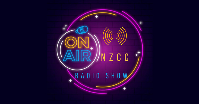 Watch The NZCC Radio Show On-Demand! image