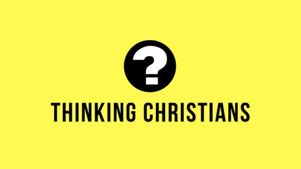 Thinking Christians