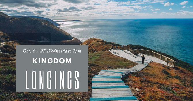 Kingdom Longings (Fall Cohort)