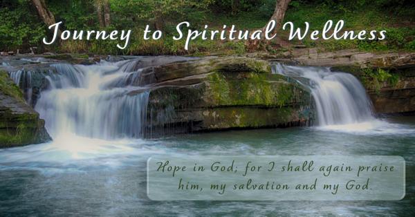 A Journey to Spiritual Wellness - Week Three