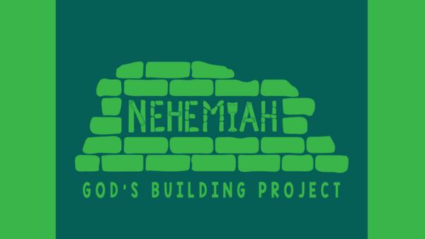 God's Building Project (Nehemiah)