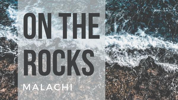 On the Rocks (Malachi)