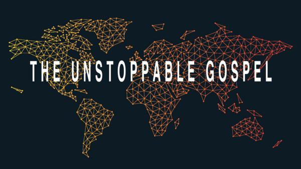 The Unstoppable Gospel (Acts)