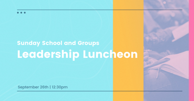 Sunday School and Groups Leadership Luncheon