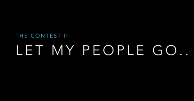 The Contest II - Let My People Go - Audio