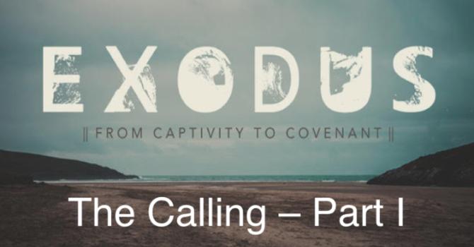 Exodus-The Calling – Part I - Audio