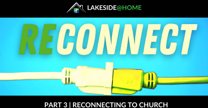 Reconnecting to Church