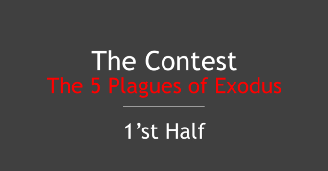 The Contest/The 5 Plagues of Exodus 1st Half - PDF