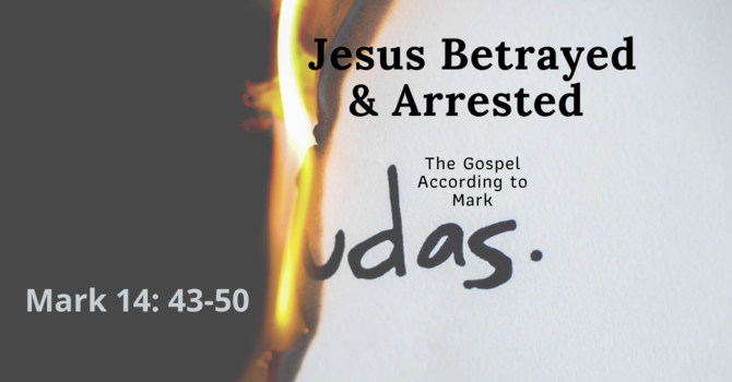 Jesus Betrayed & Arrested