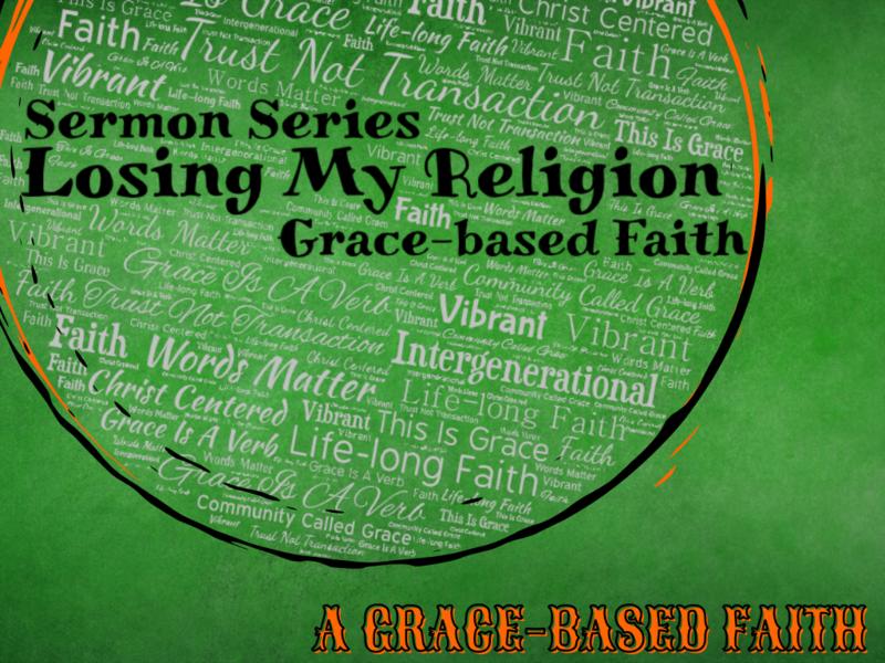 Losing My Religion: A Grace-Based Faith