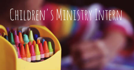 Join Our Team  - Children's Ministry Summer Intern