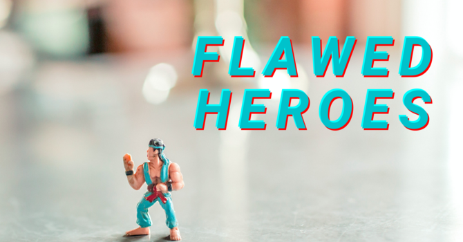 Flawed Heroes - Living In The All-Surpassing Power of God ft. District Superintendent Curtis Peters