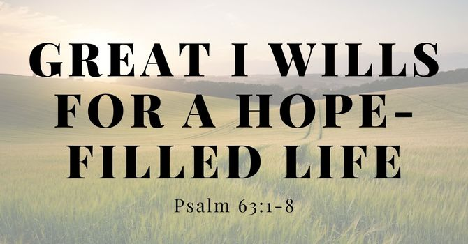Great 'I Wills' For A Hope-Filled Life