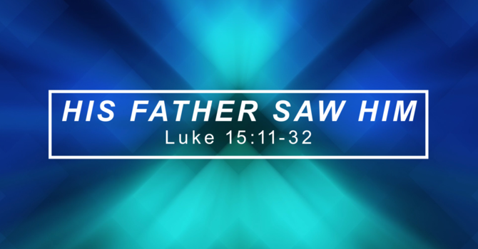 His Father Saw Him
