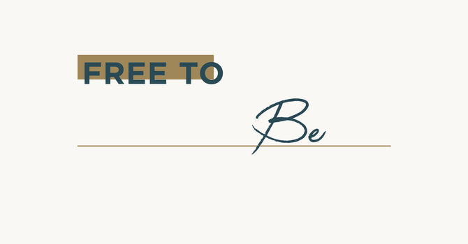 FREE TO [BE]