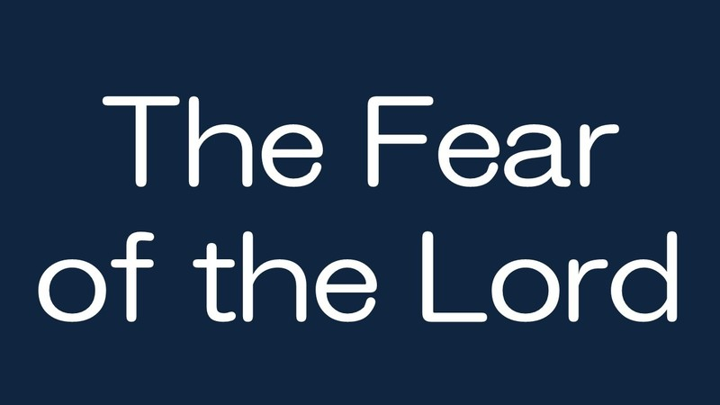 The Fear of the Lord, Part 1