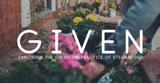 Exploring the Practice of Christian Stewardship: Part One