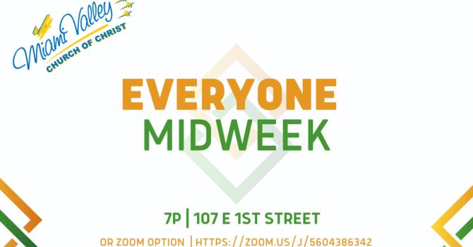 Everyone Midweek