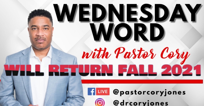 Wednesday Word with Pastor Cory