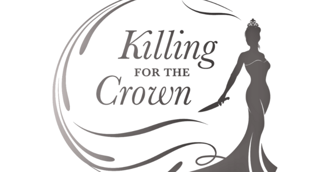 Killing for the Crown- A Murder Mystery Event