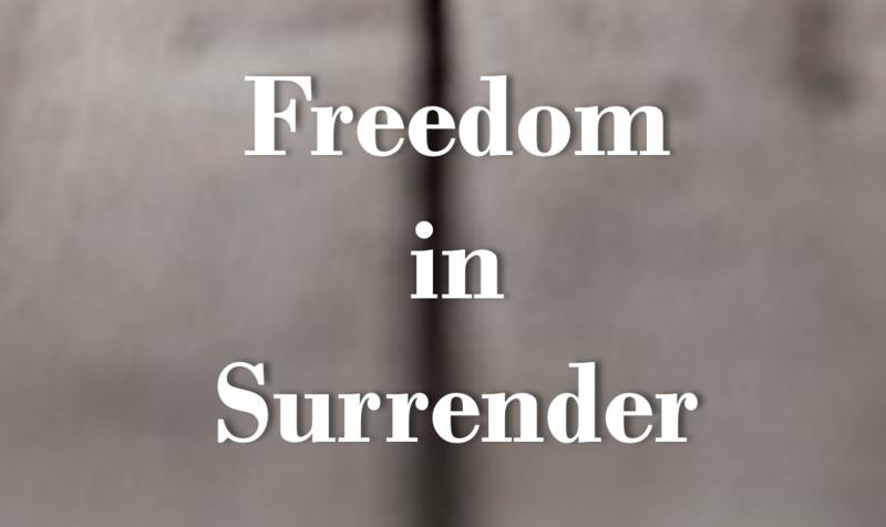 Freedom in Surrender
