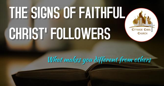 The Signs of faithful Christ' Followers