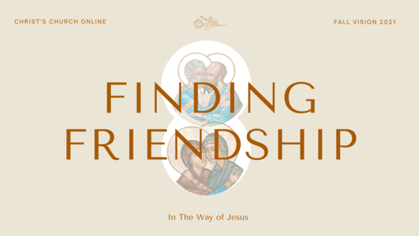 Finding Friendship In The Way of Jesus