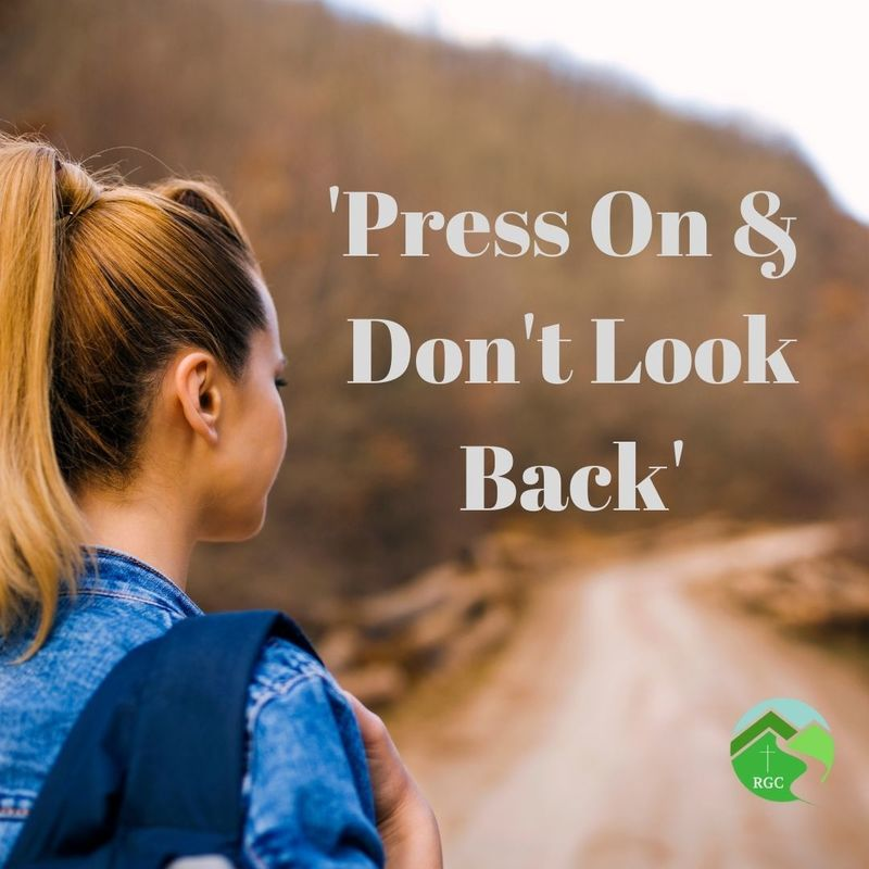 'Press On & Don't Look Back!'