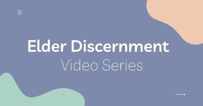 Elder Discernment Video Series