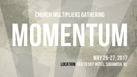 MOMENTUM :: Church Multipliers Gathering