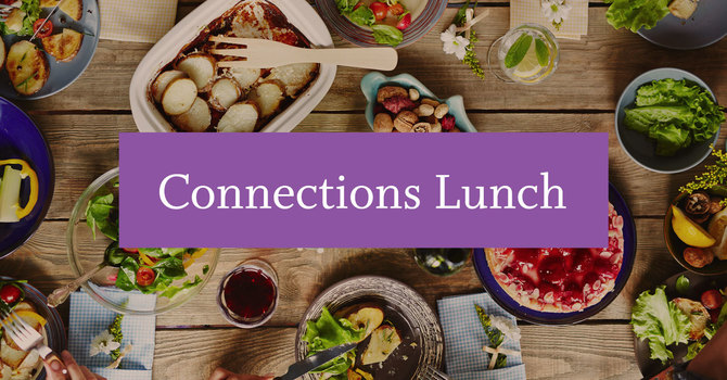 Connections Lunch | East Van | Sept 26th, 2021