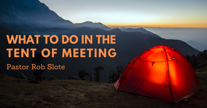 What To Do In The Tent Of Meeting image