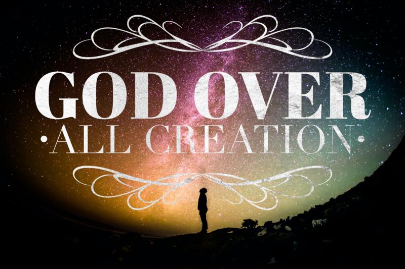 God Over All Creation