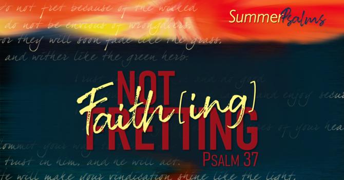 Faith[ing] not Fretting