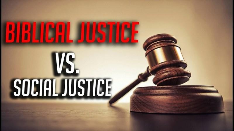 BIBLICAL JUSTICE vs SOCIAL JUSTICE