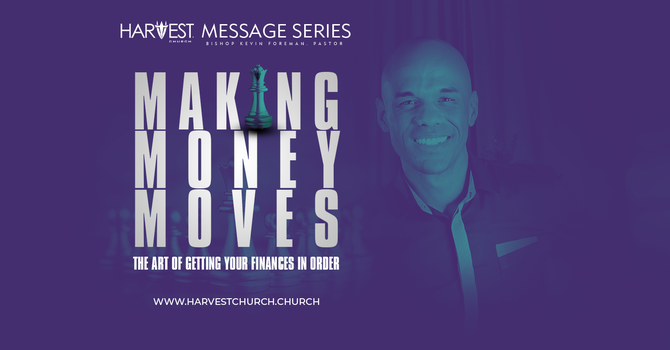 Making Money Moves Message Series