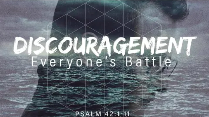 Discouragement: Everyone's Battle