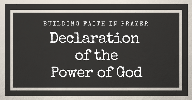 Declaring the Power of God In Prayer image