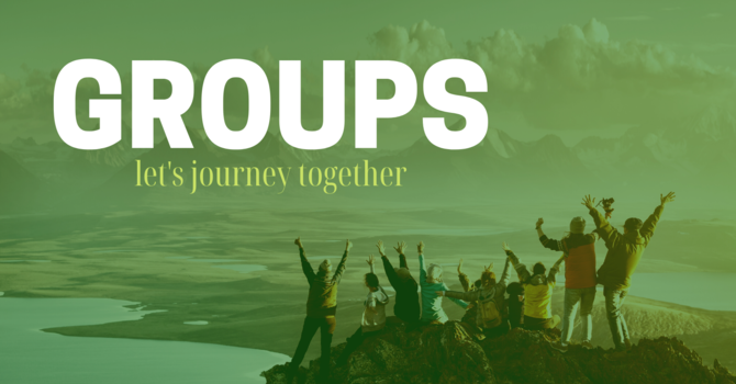Groups: Creating Meaningful Connections along the Journey image