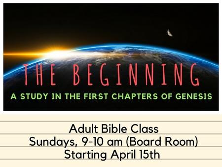 """Adult Bible Class - """"The Beginning..."""""""