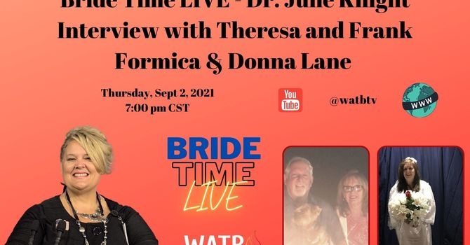 Bride Time LIVE - Dr. June Knight Interview with Theresa and Frank Formica & Donna Lane image
