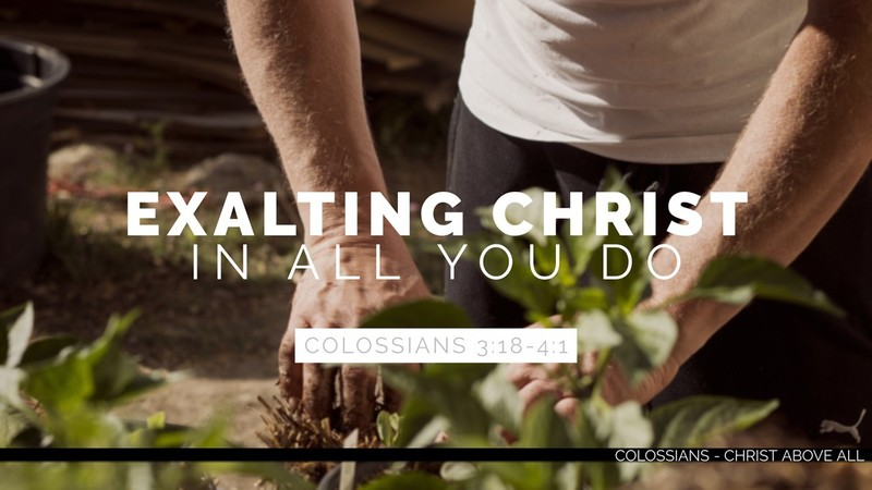 Exalting Christ in All You Do - Part 3