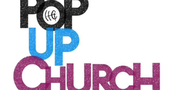Pop Up Church image