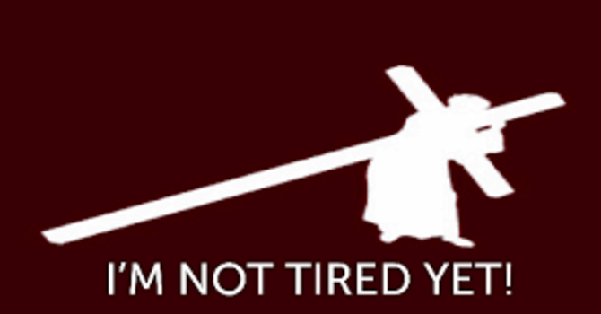 I'm not tired yet!