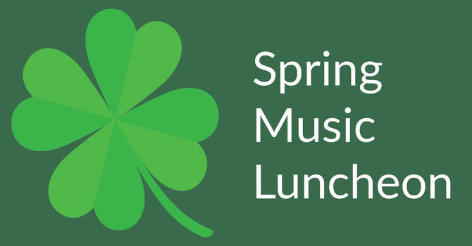 Spring Music Luncheon