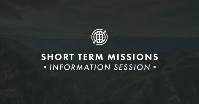 Short Term Missions Information Session