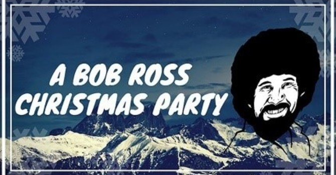 Youth- A Bob Ross Christmas Party