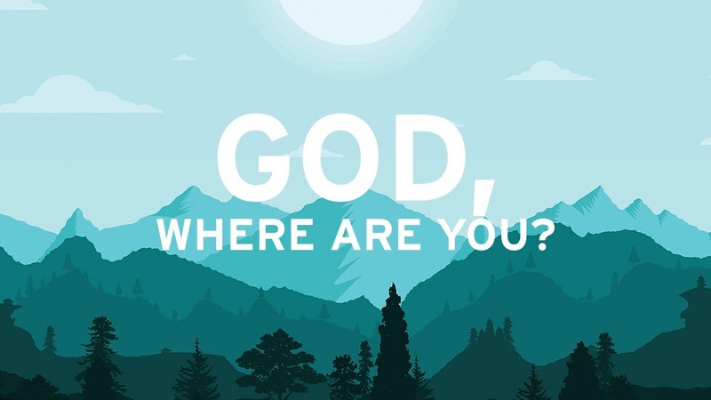 God, Where are you?