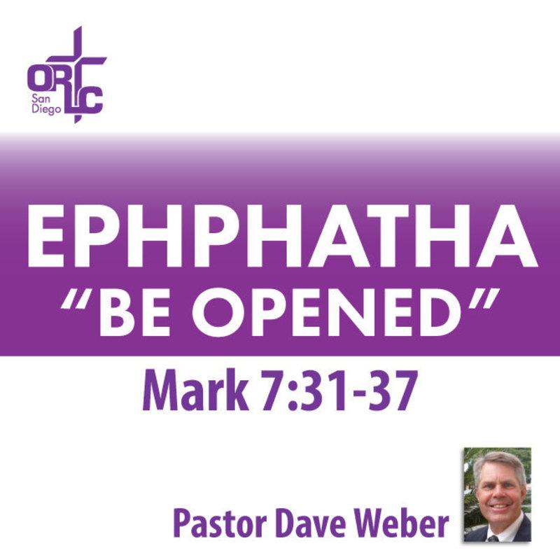 EPHPHATHA (BE OPENED)