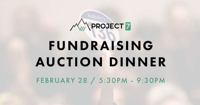 Project 7 Fundraising Auction Dinner
